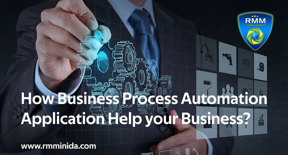 How Business Process Automation Application Helps your Business?